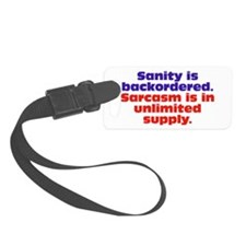 Sanity and Sarcasm Luggage Tag