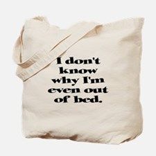 Why Get Out of Bed Tote Bag