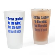 Throw Caution to the Wind Drinking Glass