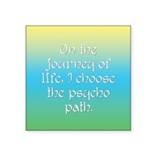 "Psycho Journey of Life Square Sticker 3"" x 3"""