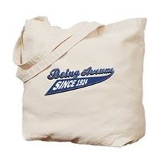 Awesome since 1924 Tote Bag