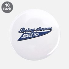 """Awesome since 1925 3.5"""" Button (10 pack)"""