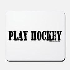PLAY HOCKEY Mousepad
