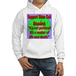 Support Stem Cell Research It Hooded Sweatshirt