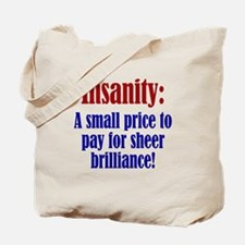 Price of Insanity Tote Bag