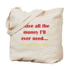 Don't Need Money Tote Bag
