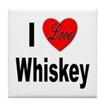 I Love Whiskey Tile Coaster