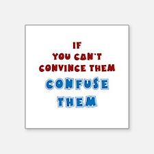 """Convince vs Confuse Them Square Sticker 3"""" x 3"""""""