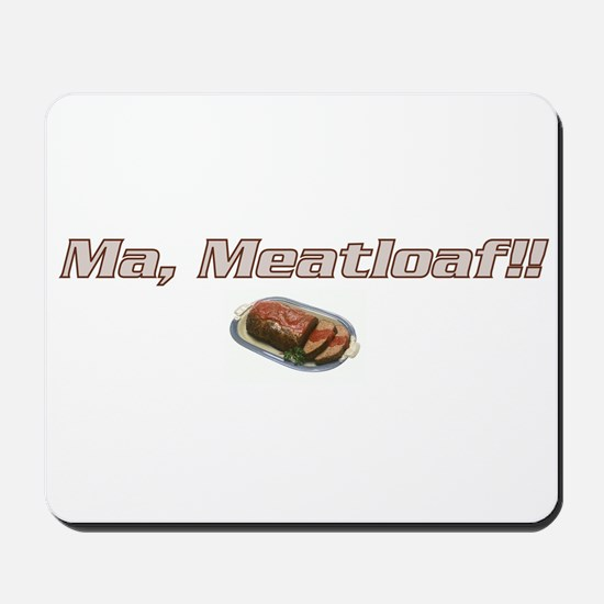 Ma Meatloaf!! Mousepad