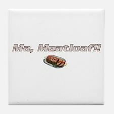 Ma Meatloaf!! Tile Coaster