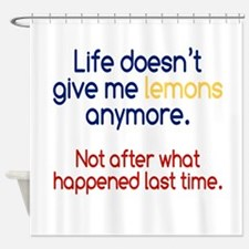 Life Doesn't Give Lemons Shower Curtain