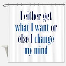 Change My Mind Shower Curtain
