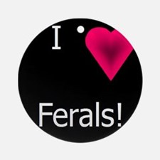 I heart ferals Ornament (Round)