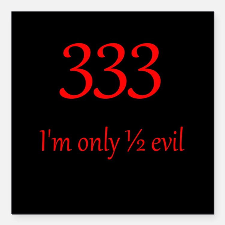 "333: Half Evil Square Car Magnet 3"" x 3"""