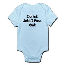 I Drink until I Pass Out Body Suit