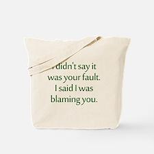 I'm Blaming You Tote Bag