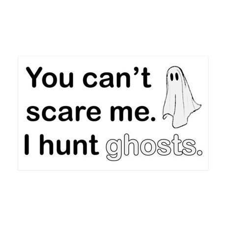 I Hunt Ghosts 35x21 Wall Decal
