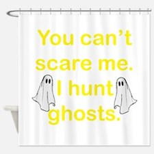I Hunt Ghosts Shower Curtain