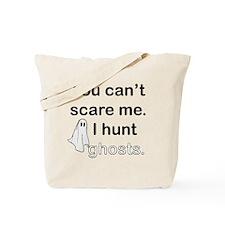 I Hunt Ghosts Tote Bag