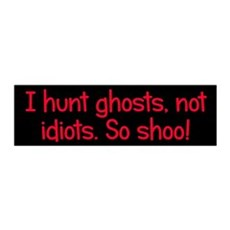 Ghosts, not idiots Wall Decal