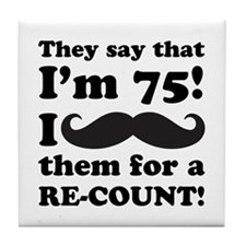 Funny Mustache 75th Birthday Tile Coaster