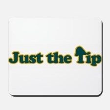Just The Tip Mousepad
