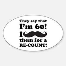 Funny Mustache 60th Birthday Sticker (Oval)