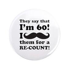 "Funny Mustache 60th Birthday 3.5"" Button"