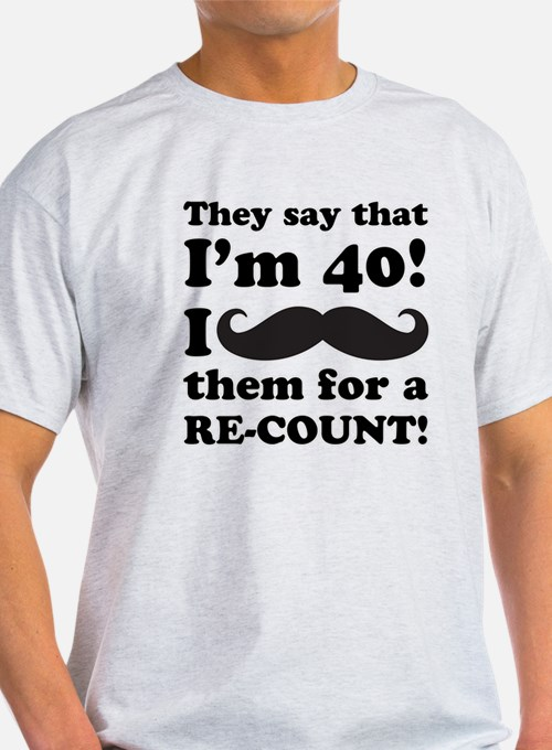 Funny Mustache 40th Birthday T-Shirt