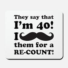 Funny Mustache 40th Birthday Mousepad