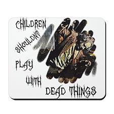 """Dead Things"" Mousepad"