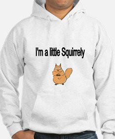 Im a little Squirrely Hoodie