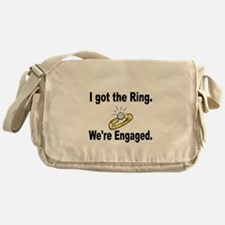 I Got the Ring. Were engaged Messenger Bag