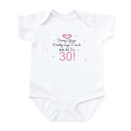 Can't date til I'm 30 Infant Bodysuit