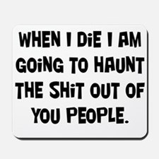 Going to Haunt You Mousepad