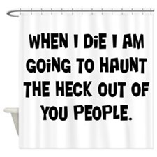 Going to Haunt You Shower Curtain