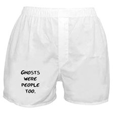 Ghosts Were People Boxer Shorts