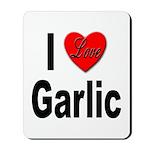 I Love Garlic Mousepad