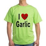 I Love Garlic (Front) Green T-Shirt