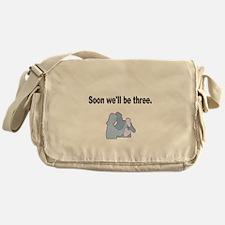Soon well be Three. Messenger Bag
