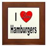 I Love Hamburgers Framed Tile