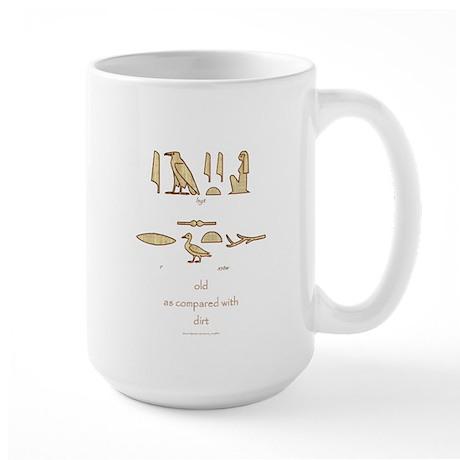 Older Than Egyptian Dirt (f) Large Mug