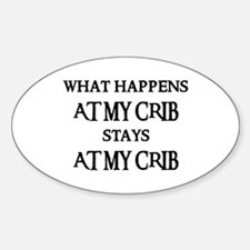 STAYS AT MY CRIB Oval Decal