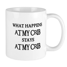 STAYS AT MY CRIB Mug