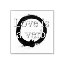 Love is a verb. Rectangle Sticker