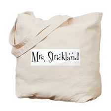 Mrs. Strickland  Tote Bag