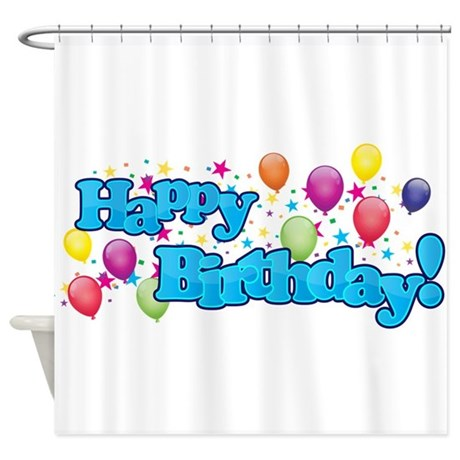 Happy Birthday Shower Curtain By WhimsicalDesigns