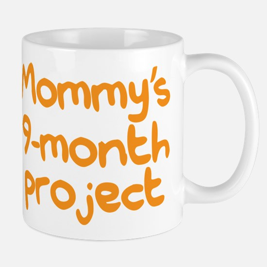 A new baby. Mommy's 9-month project. Mug