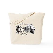 I like to SHOOT stuff Tote Bag