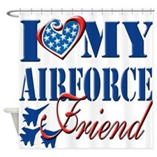 I Love My Airforce Friend Shower Curtain